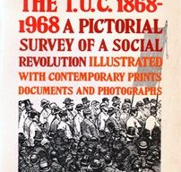 The History Of The T.U.C 1868 - 1968 A Pictorial Survey Of A Social Revolution Illustrated With Contemporary Prints Documents And Photographs