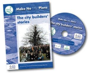 Make No Little Plans: The City Builders' Stories