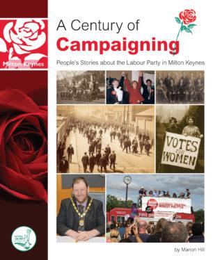 Century of Campaigning Labour Party Milton Keynes