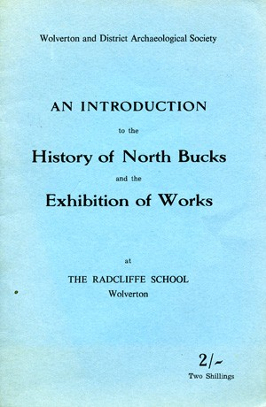 An Introduction to the History of North Bucks and the Exhibition of Works at the Radcliffe School Wolverton.