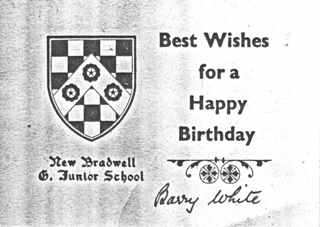 New Bradwell Combined School Birthday Card Barry White.