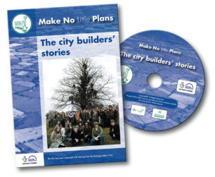 Make No Little Plans: The City Builders' Stories